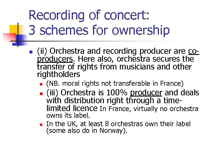 Recording of concert: 3 schemes for ownership n (ii) Orchestra and recording producer are