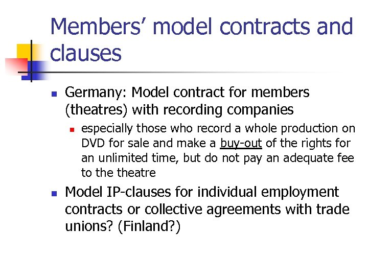 Members' model contracts and clauses n Germany: Model contract for members (theatres) with recording