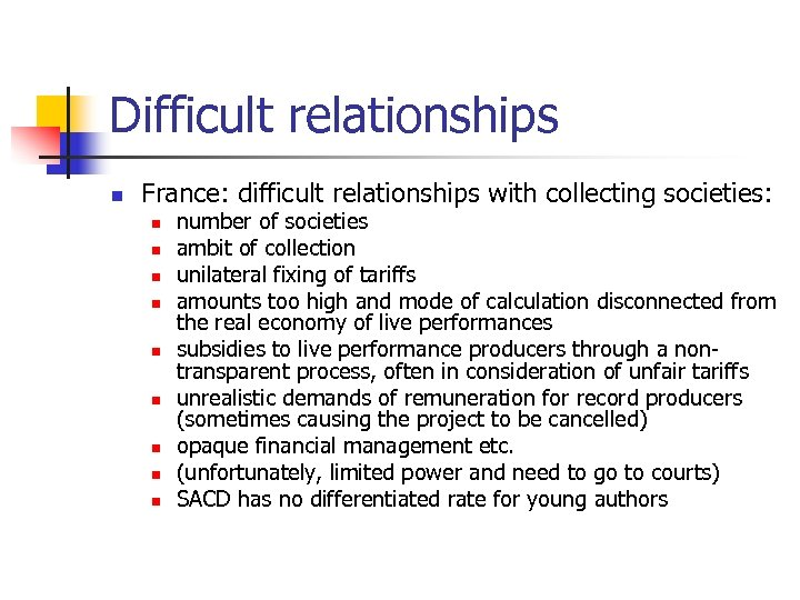 Difficult relationships n France: difficult relationships with collecting societies: n n n n number