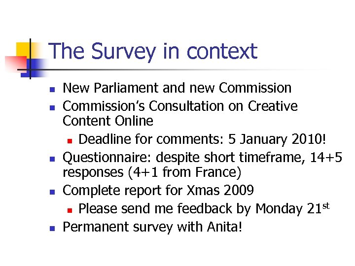 The Survey in context n n n New Parliament and new Commission's Consultation on