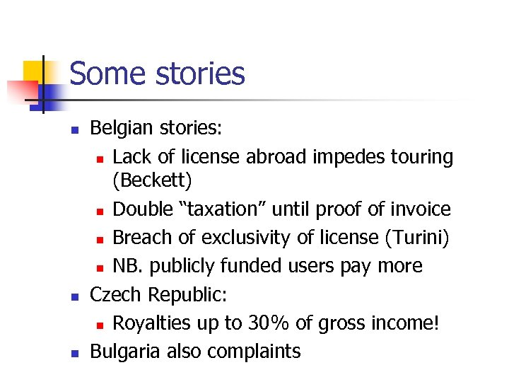 Some stories n n n Belgian stories: n Lack of license abroad impedes touring