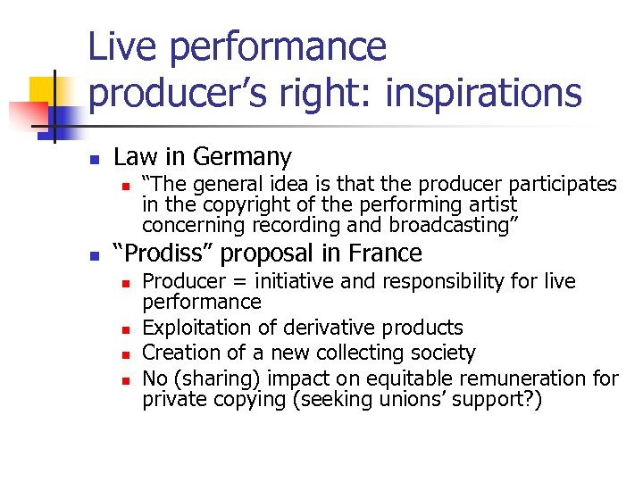 "Live performance producer's right: inspirations n Law in Germany n n ""The general idea"