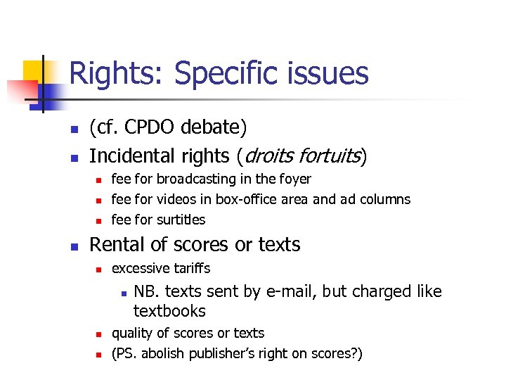 Rights: Specific issues n n (cf. CPDO debate) Incidental rights (droits fortuits) n n