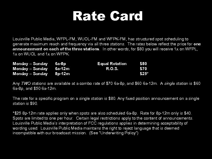 Rate Card Louisville Public Media, WFPL-FM, WUOL-FM and WFPK-FM, has structured spot scheduling to