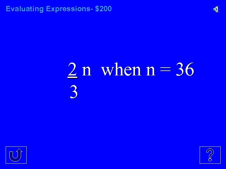 Evaluating Expressions- $200 2 n when n = 36 3