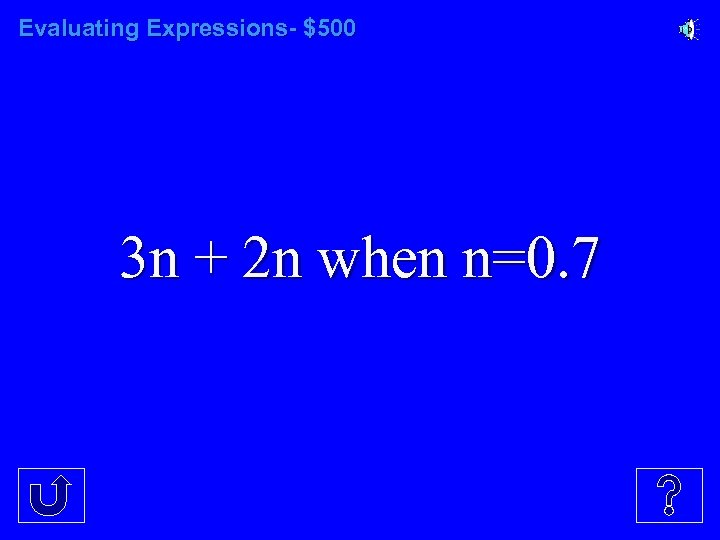 Evaluating Expressions- $500 3 n + 2 n when n=0. 7