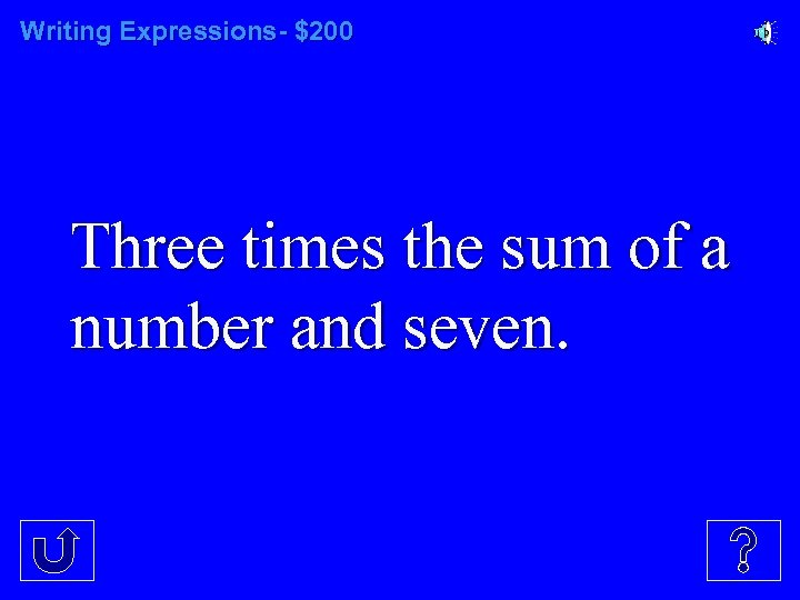 Writing Expressions- $200 Three times the sum of a number and seven.