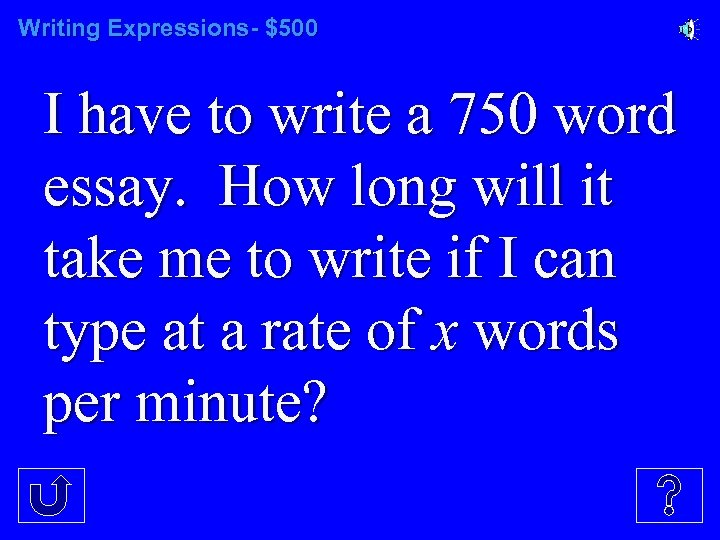Writing Expressions- $500 I have to write a 750 word essay. How long will