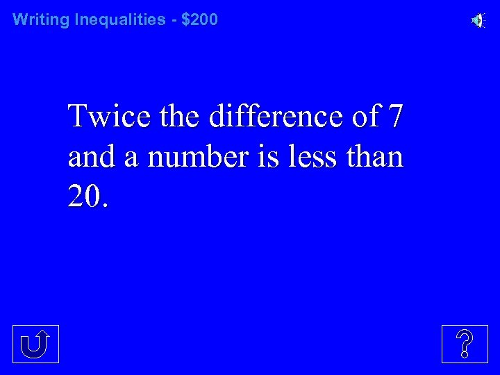 Writing Inequalities - $200 Twice the difference of 7 and a number is less