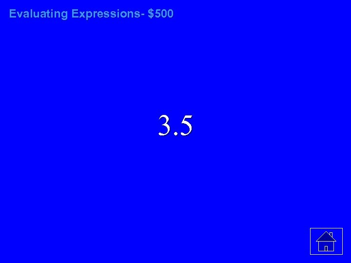 Evaluating Expressions- $500 3. 5