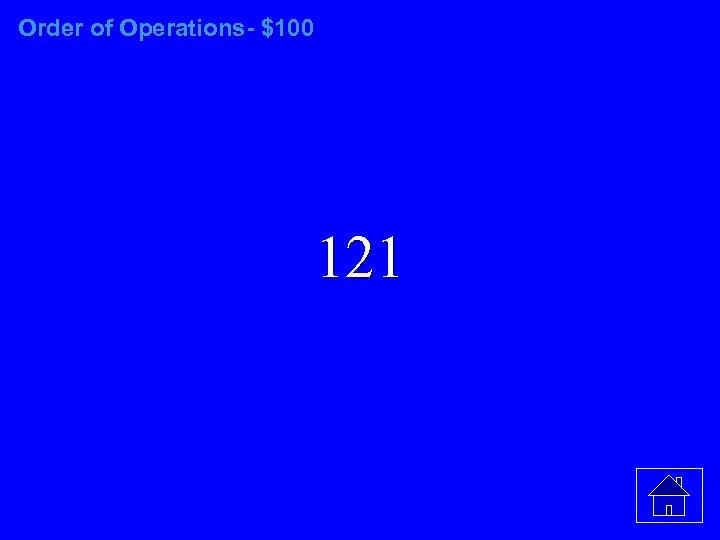 Order of Operations- $100 121