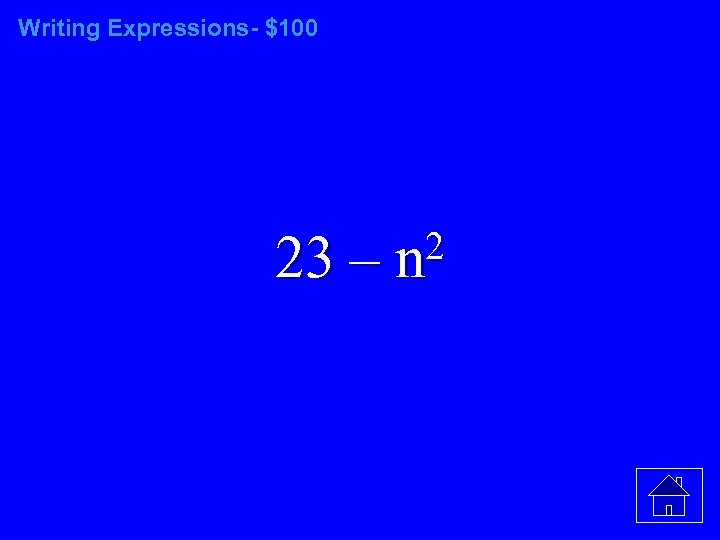 Writing Expressions- $100 23 – 2 n