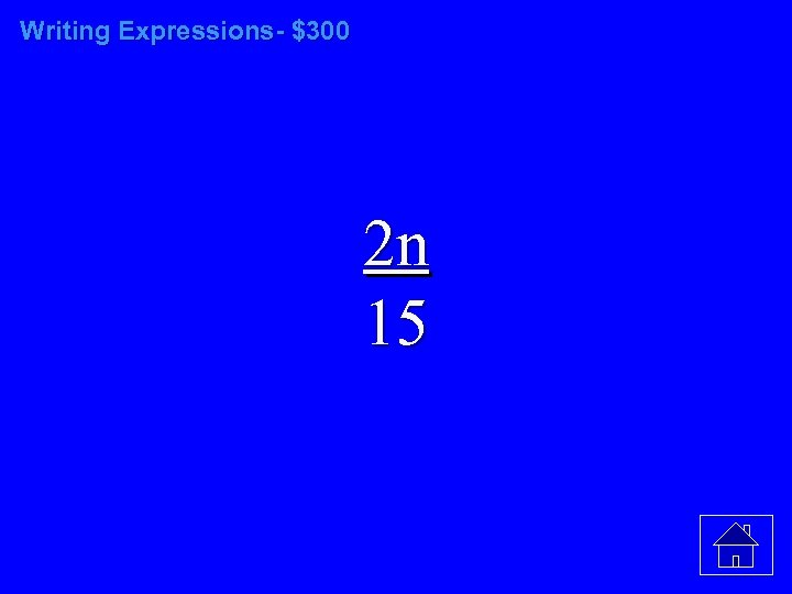 Writing Expressions- $300 2 n 15