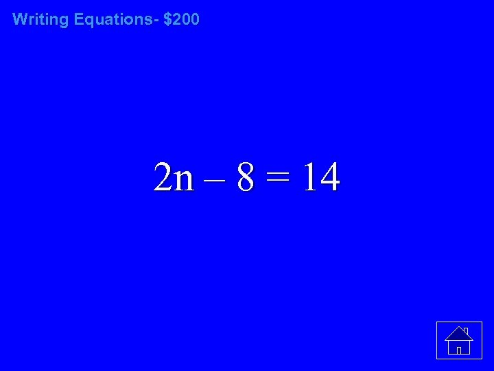 Writing Equations- $200 2 n – 8 = 14