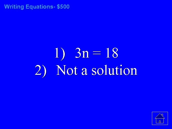 Writing Equations- $500 1) 3 n = 18 2) Not a solution