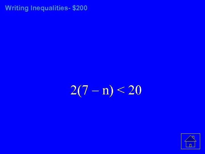 Writing Inequalities- $200 2(7 – n) < 20