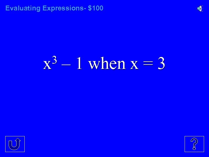 Evaluating Expressions- $100 3 x – 1 when x = 3