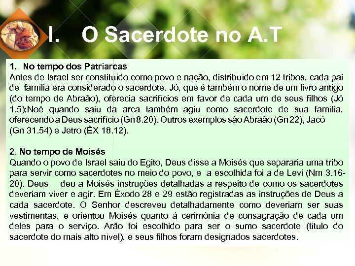 I. O Sacerdote no A. T 1. No tempo dos Patriarcas Antes de Israel