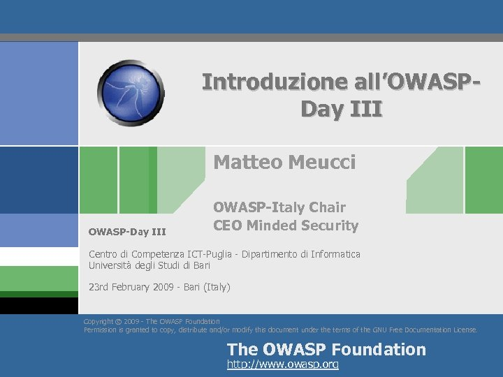 Introduzione all'OWASPDay III Matteo Meucci OWASP-Day III OWASP-Italy Chair CEO Minded Security Centro di