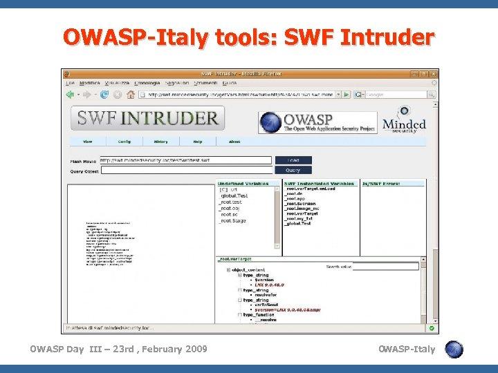 OWASP-Italy tools: SWF Intruder OWASP Day III – 23 rd , February 2009 O
