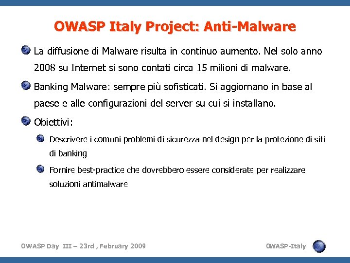 OWASP Italy Project: Anti-Malware La diffusione di Malware risulta in continuo aumento. Nel solo