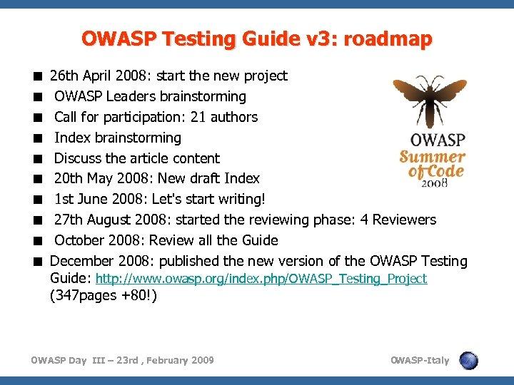 OWASP Testing Guide v 3: roadmap < < < < < 26 th April