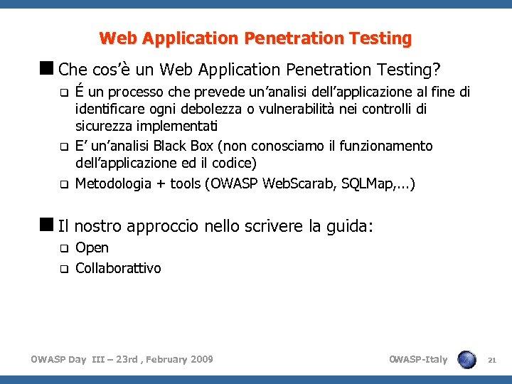 Web Application Penetration Testing <Che cos'è un Web Application Penetration Testing? q q q