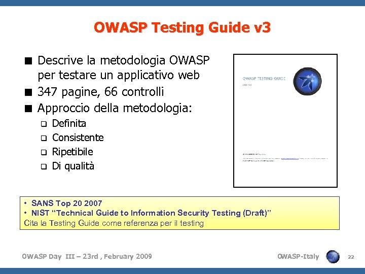 OWASP Testing Guide v 3 < Descrive la metodologia OWASP per testare un applicativo