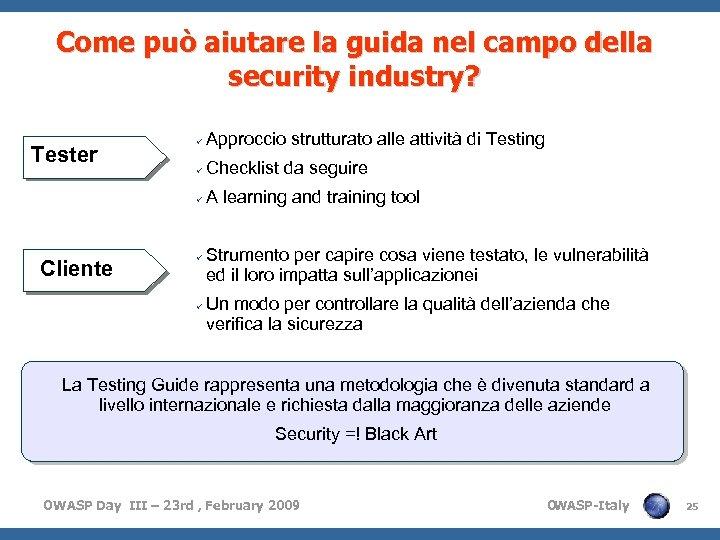 Come può aiutare la guida nel campo della security industry? Cliente Approccio strutturato alle