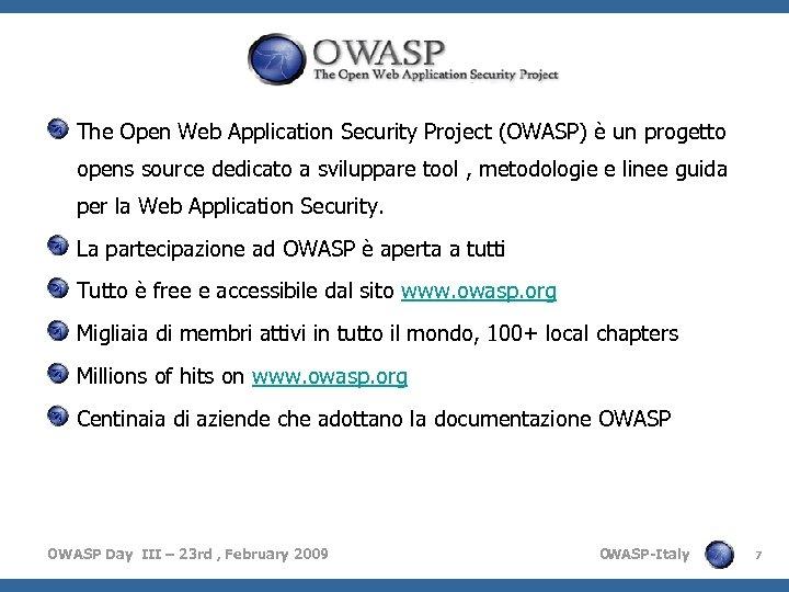 The Open Web Application Security Project (OWASP) è un progetto opens source dedicato a
