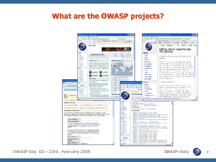 What are the OWASP projects? OWASP Day III – 23 rd , February 2009