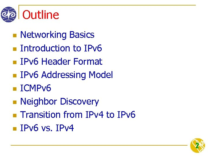Outline n n n n Networking Basics Introduction to IPv 6 Header Format IPv