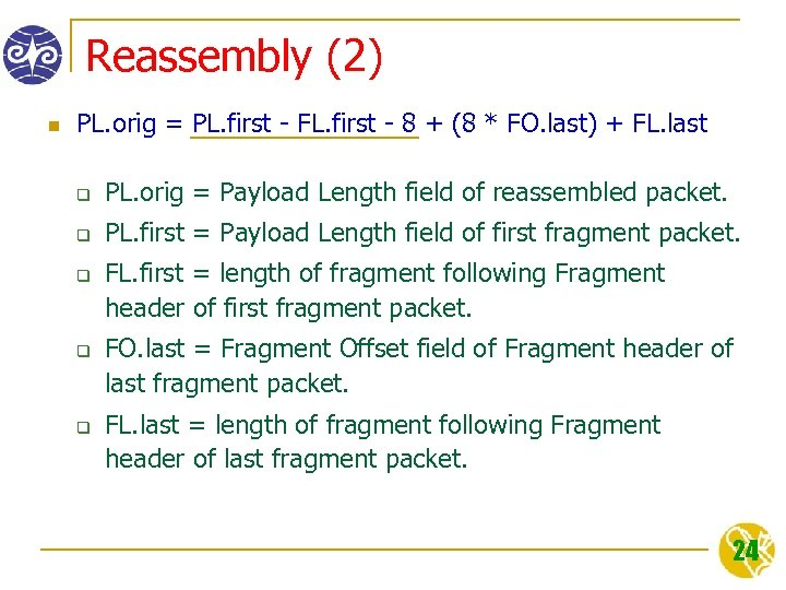 Reassembly (2) n PL. orig = PL. first - FL. first - 8 +