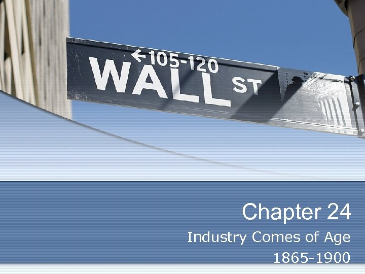 Chapter 24 Industry Comes of Age 1865 -1900