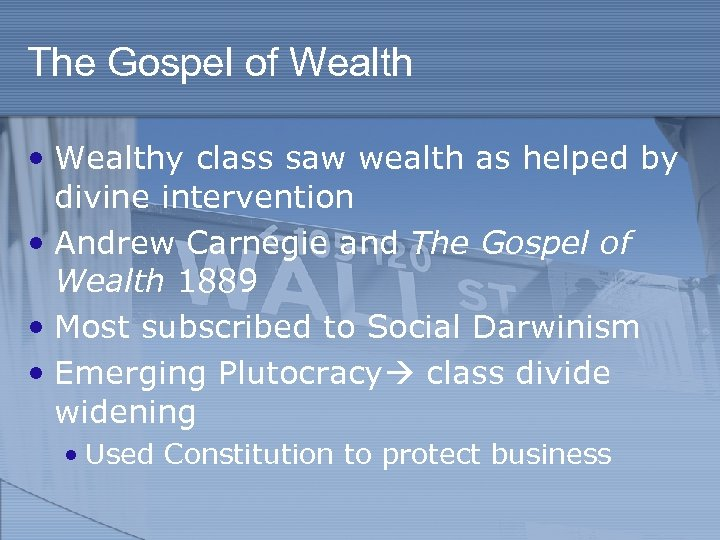 The Gospel of Wealth • Wealthy class saw wealth as helped by divine intervention
