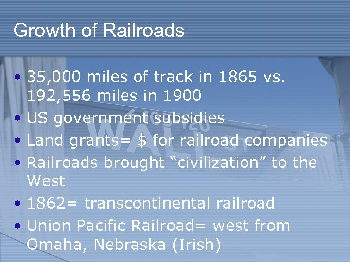 Growth of Railroads • 35, 000 miles of track in 1865 vs. 192, 556