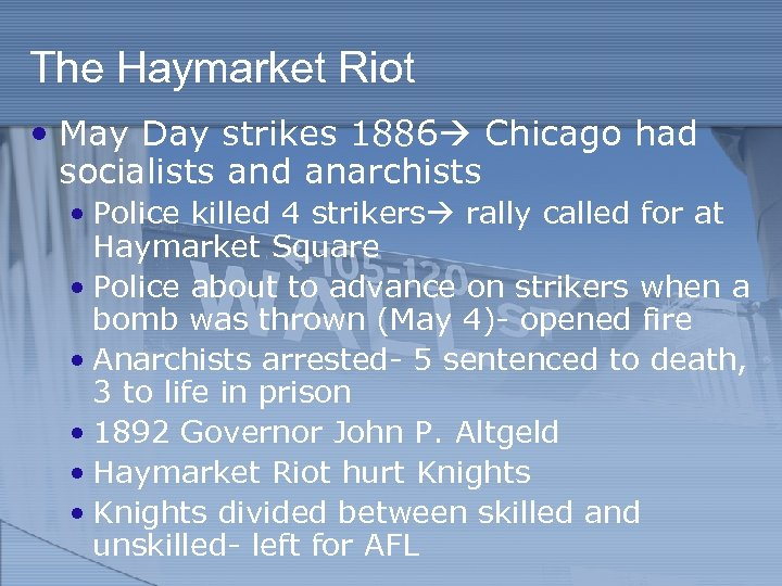 The Haymarket Riot • May Day strikes 1886 Chicago had socialists and anarchists •