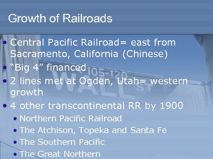 """Growth of Railroads • Central Pacific Railroad= east from Sacramento, California (Chinese) • """"Big"""