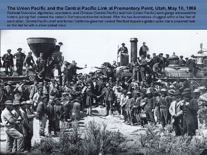 The Union Pacific and the Central Pacific Link at Promontory Point, Utah, May 10,