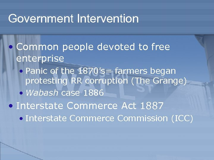 Government Intervention • Common people devoted to free enterprise • Panic of the 1870's=