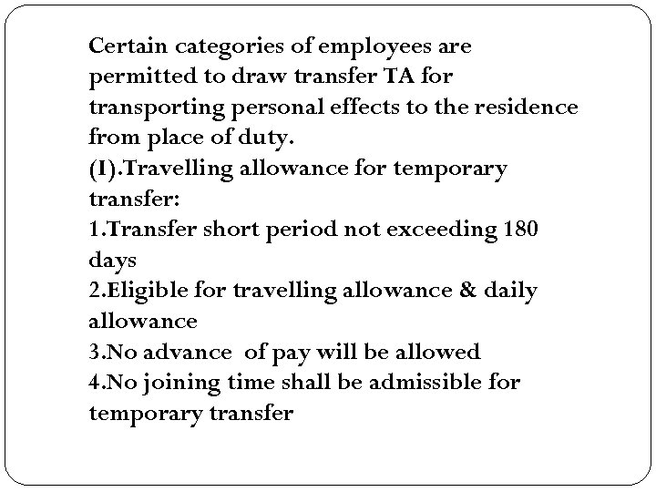 Certain categories of employees are permitted to draw transfer TA for transporting personal effects