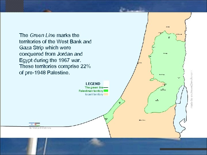 The Green Line marks the territories of the West Bank and Gaza Strip which