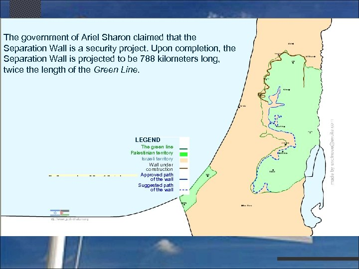 The government of Ariel Sharon claimed that the Separation Wall is a security project.