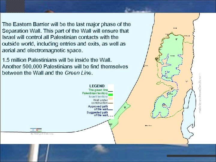 The Eastern Barrier will be the last major phase of the Separation Wall. This
