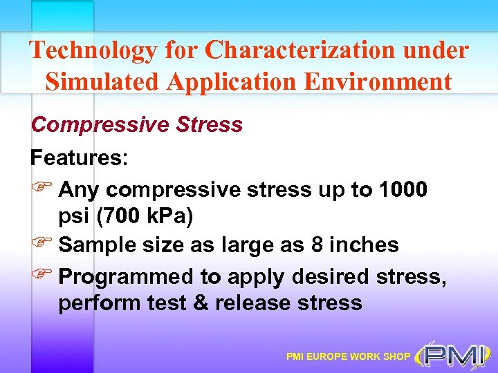 Technology for Characterization under Simulated Application Environment Compressive Stress Features: F Any compressive stress