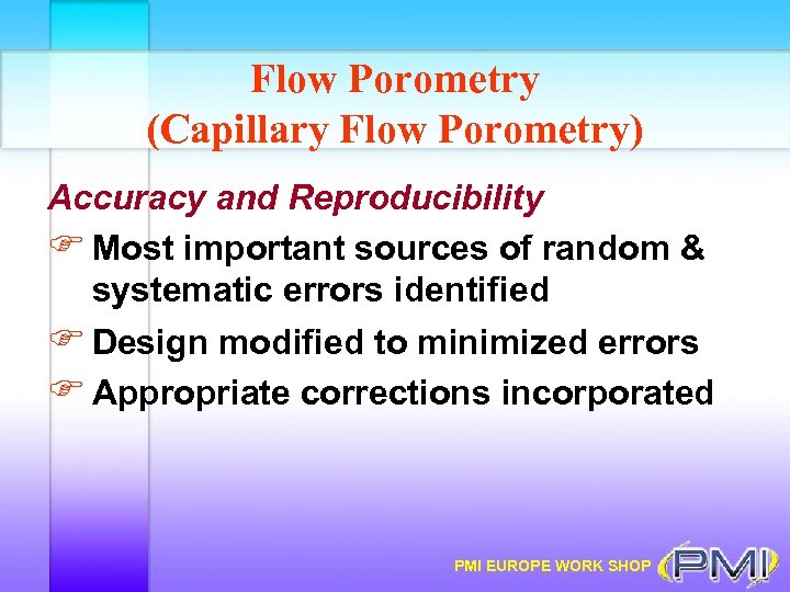 Flow Porometry (Capillary Flow Porometry) Accuracy and Reproducibility F Most important sources of random