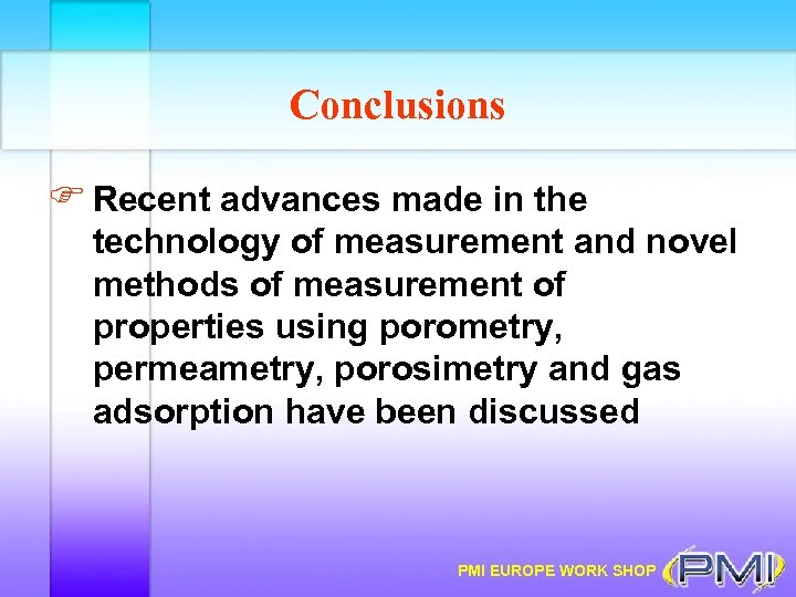 Conclusions F Recent advances made in the technology of measurement and novel methods of