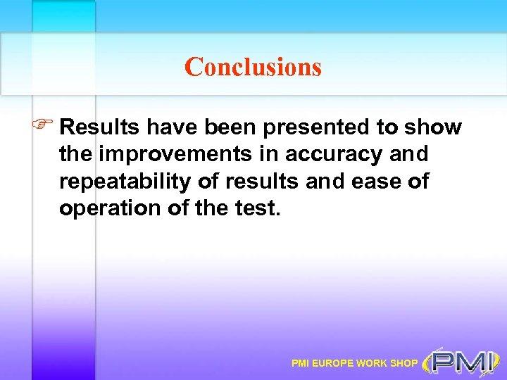 Conclusions F Results have been presented to show the improvements in accuracy and repeatability