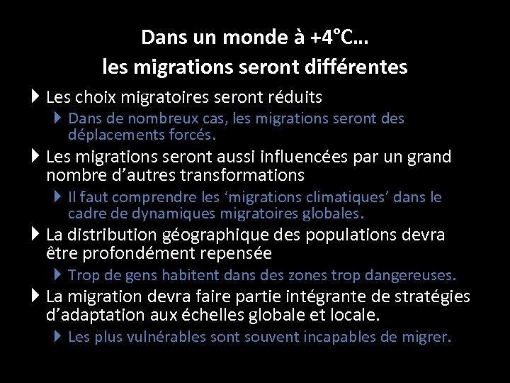 Dans un monde à +4°C… les migrations seront différentes Les choix migratoires seront réduits