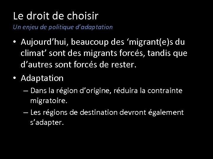 Le droit de choisir Un enjeu de politique d'adaptation • Aujourd'hui, beaucoup des 'migrant(e)s